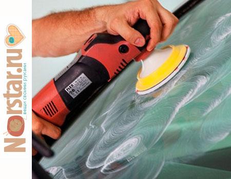 Самостоятельная полировка автомобильных стекол